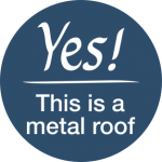 YES THIS IS A METAL ROOF